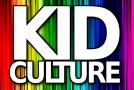 Top Five Ways to Know Kid Culture!